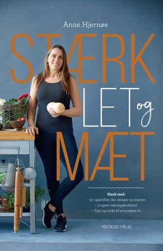 Anne Hjernøe: Stærk, let og mæt