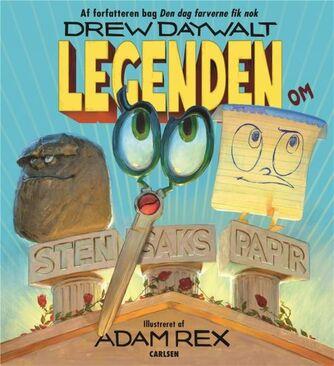 Drew Daywalt, Adam Rex: Legenden om Sten Saks Papir