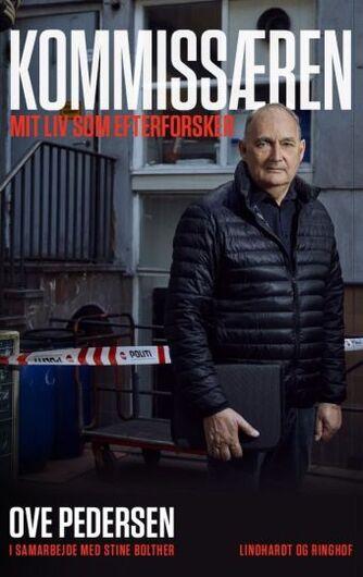 Ove Pedersen (f. 1954), Stine Bolther: Kommissæren : mit liv som efterforsker