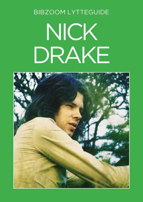 Bibzoom lytteguide: Nick Drake