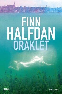 Finn Halfdan (f. 1967): Oraklet : kriminalroman