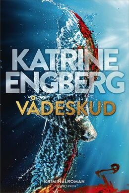 Katrine Engberg: Vådeskud : kriminalroman