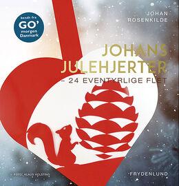 Johan Rosenkilde: Johans julehjerter : 24 eventyrlige flet