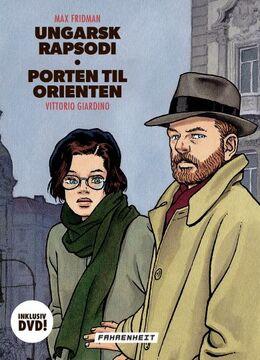 Vittorio Giardino: Max Fridman : Ungarsk rapsodi : Porten til Orienten. Rebels and spies : the graphic novels of Vittorio Giardino
