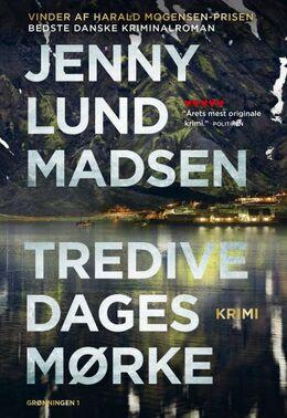 Jenny Lund Madsen: Tredive dages mørke : krimi