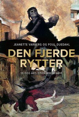 Jeanette Varberg, Poul Duedahl: Den fjerde rytter : 10000 års epidemihistorie