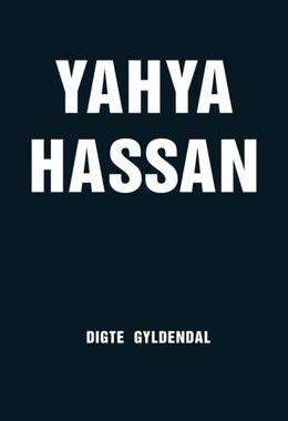 Yahya Hassan (f. 1995): Yahya Hassan : digte