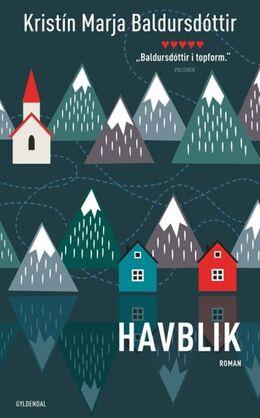 Kristín Marja Baldursdóttir: Havblik : roman