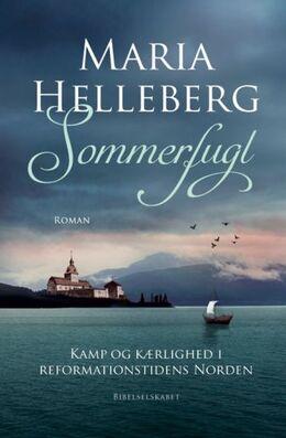 Maria Helleberg: Sommerfugl : kamp og kærlighed i reformationstidens Norden : roman