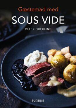 Peter Bernhard Friehling: Gæstemad med sous vide