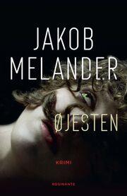 Jakob Melander: Øjesten : krimi
